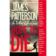 Hope to Die by Patterson, James, 9781455515820