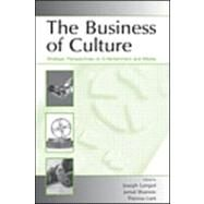 The Business of Culture: Strategic Perspectives on Entertainment and Media by Lampel, Joseph; Shamsie, Jamal; Lant, Theresa K., 9780805855821