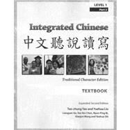 Integrated Chinese, Level 1: Traditional Character Edition by Yao, Tao-Chung; Lliu, Yuehua; Ge, Liangyan; Chen, Yea-Fen; Bi, Nyan-Ping, 9780887275821