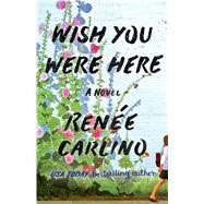 Wish You Were Here by Carlino, Renee, 9781501105821