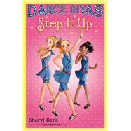 Dance Divas: Step It Up by Berk, Sheryl, 9781619635821