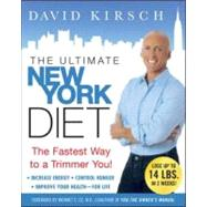 Ultimate New York Diet : The Fastest Way to a Trimmer You! by Kirsch, David, 9780071475822