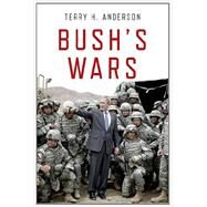 Bush's Wars by H. Anderson, Terry, 9780199975822