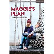 Maggie's Plan by Miller, Rebecca, 9781350005822