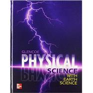 Physical Science with Earth Science, Student Edition by Unknown, 9780078945823