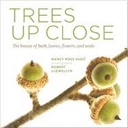 Trees Up Close by Hugo, Nancy Ross; Llewellyn, Robert, 9781604695823