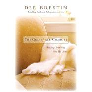 The God of All Comfort by Brestin, Dee, 9780310345824
