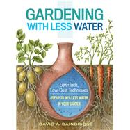Gardening With Less Water by Bainbridge, David A., 9781612125824