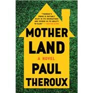 Mother Land by Theroux, Paul, 9781328915825