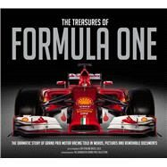 The Treasures of Formula One The Dramatic Story of Grand Prix Motor Racing Told in Words, Pictures and Removable Documents
