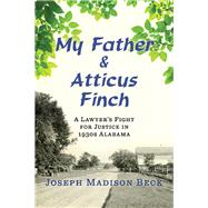 My Father and Atticus Finch by Beck, Joseph Madison, 9780393285826