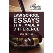 Law School Essays That Made a Difference, 6th Edition by PRINCETON REVIEW, 9780804125826