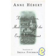 Aurelien, Clara, Mademoiselle and the English Lieutenant by Hébert, Anne, 9780887845826