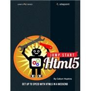 Jump Start HTML5 by Brown, Tiffany B.; Butters, Kerry; Panda, Sandeep, 9780980285826