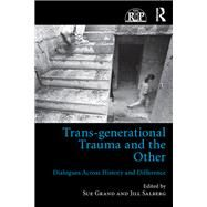 Trans-generational Trauma and the Other: Dialogues across history and difference by Grand; Sue, 9781138205826