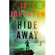Hide Away An Eve Duncan Novel by Johansen, Iris, 9781250075826