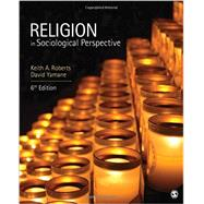 Religion in Sociological Perspective by Roberts, Keith A.; Yamane, David, 9781452275826