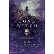 The Bone Witch by Chupeco, Rin, 9781492635826