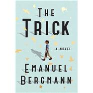 The Trick by Bergmann, Emanuel, 9781501155826