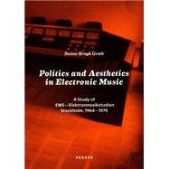 Politics and Aesthetics in Electronic Music: A Study of EMS - Elektronmusikstudion Stockholm, 1964-1979 by Groth, Sanne Krogh; Hodkinson, Juliana; Thomson, Isabel, 9783868285826