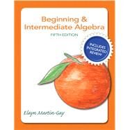 Beginning & Intermediate Algebra Plus NEW Integrated Review MyLab Math and Worksheets-Access Card Package by Martin-Gay, Elayn, 9780134195827
