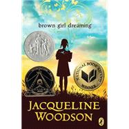 Brown Girl Dreaming by Woodson, Jacqueline, 9780147515827