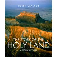 The Story of the Holy Land; A Visual History by Unknown, 9780745955827