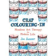 Crap Colouring in by Sumner, Joe, 9780752265827
