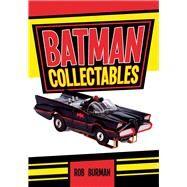 Batman Collectables by Burman, Rob, 9781445645827