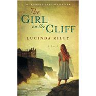 The Girl on the Cliff A Novel by Riley, Lucinda, 9781451655827