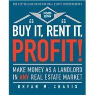 Buy It, Rent It, Profit! by Chavis, Bryan M., 9781501145827