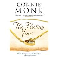 The Fleeting Years by Monk, Connie, 9781847515827