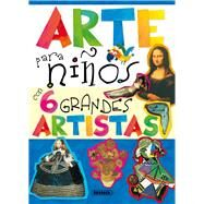 Arte para niños con 6 grandes artistas / Kids Art with 6 great artists by Susaeta Publishing, Inc., 9788467725827