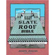 The Slate Roof Bible by Jenkins, Joseph C., 9780964425828