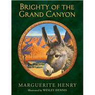 Brighty of the Grand Canyon by Henry, Marguerite; Dennis, Wesley, 9781481415828