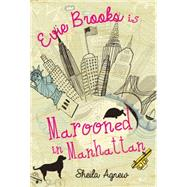 Evie Brooks Is Marooned in Manhattan by Agnew, Sheila, 9781927485828