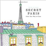 Secret Paris by de Las Cases, Zoe, 9780316265829