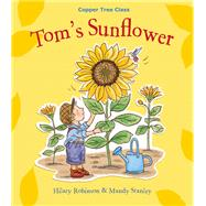 Tom's Sunflower by Robinson, Hilary Ann, 9780993365829