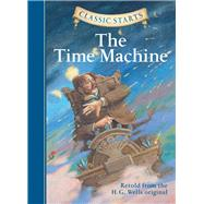 Classic Starts?: The Time Machine by Wells, H. G.; Sasaki, Chris; Howell, Troy; Pober, Arthur, 9781402745829