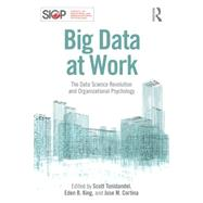 Big Data at Work: The Data Science Revolution and Organizational Psychology by Tonidandel; Scott, 9781848725829