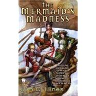 The Mermaid's Madness by Hines, Jim C., 9780756405830