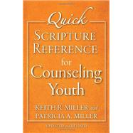 Quick Scripture Reference for Counseling Youth by Miller, Keith R.; Miller, Patricia A., 9780801015830