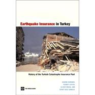 Earthquake Insurance in Turkey : History of the Turkish Catastrophe Insurance Pool by Gurenko, Eugene; Lester, Rodney; Mahul, Olivier; Gonulal, Serap Oguz, 9780821365830
