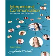 Interpersonal Communication Everyday Encounters by Wood, Julia T., 9781285445830