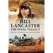Bill Lancaster by Barker, Ralph, 9781473855830