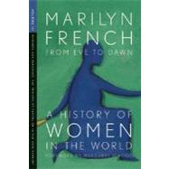 From Eve to Dawn, A History of Women: Infernos and Paradises, The Triumph of Capitalism in the 19th Century by French, Marilyn, 9781558615830