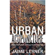 Urban Acupuncture by Lerner, Jaime, 9781610915830