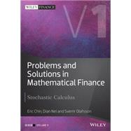 Problems and Solutions in Mathematical Finance Volume I - Stochastic Calculus by Chin, Eric; Olafsson, Sverrir; Nel, Dian, 9781119965831