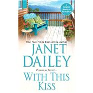 With This Kiss by Dailey, Janet, 9781420135831