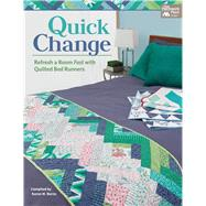 Quick Change: Refresh a Room Fast With Quilted Bed Runners by That Patchwork Place, 9781604685831